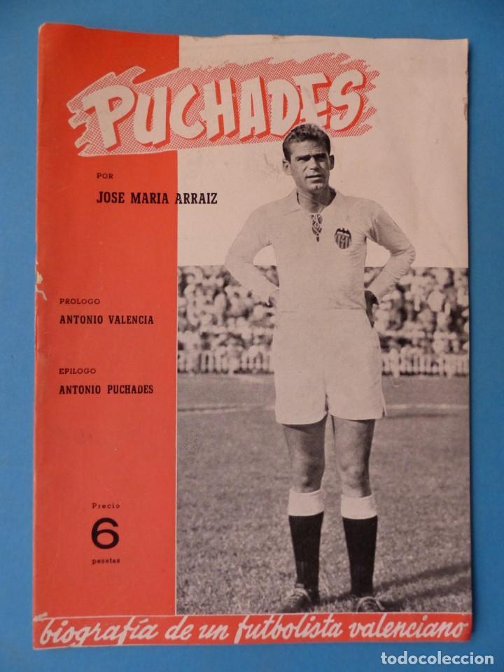 PUCHADES VALENCIA C.F. - BIOGRAFIA DE UN FUTBOLISTA VALENCIANO POR JOSE MARIA ARRAIZ - AÑO 1959 (Coleccionismo Deportivo - Libros de Fútbol)