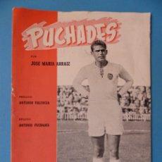 Coleccionismo deportivo: PUCHADES VALENCIA C.F. - BIOGRAFIA DE UN FUTBOLISTA VALENCIANO POR JOSE MARIA ARRAIZ - AÑO 1959. Lote 193056510