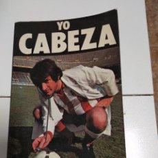 Coleccionismo deportivo: YO CABEZA / DR. ALFONSO CABEZA / ATLETICO MADRID. Lote 193449156