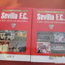 Coleccionismo deportivo: SEVILLA F.C. CIEN AÑOS DE HISTORIA , LIBRO DE ORO ABCE TOMO I Y TOMO II ABC - PRECINTADO . Lote 193850228