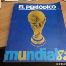 Coleccionismo deportivo: MUNDIAL 82 EL PERIODICO DE CATALUNYA. TODOS LOS SUPLEMENTOS DEL MUNDIAL ENCUADERNADOS (LB41). Lote 193973937