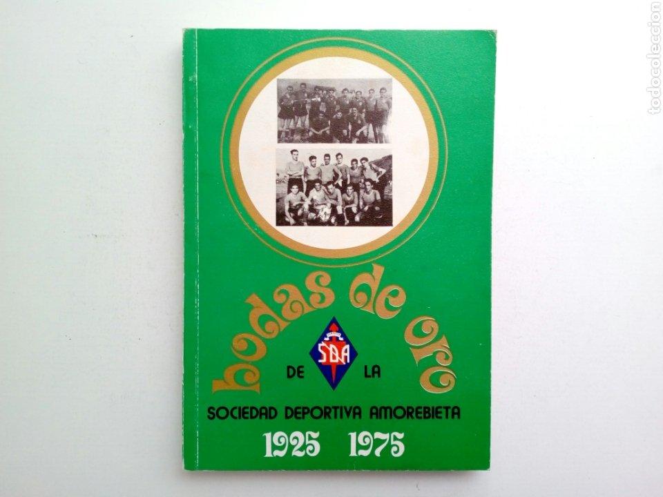 LIBRO: BODAS DE ORO DE LA SOCIEDAD DEPORTIVA AMOREBIETA 1925 - 1975 (SDA) (Coleccionismo Deportivo - Libros de Fútbol)