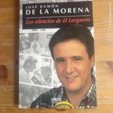 Coleccionismo deportivo: LOS SILENCIOS DE EL LARGUERO MORENA, JOSÉ RAMÓN DE LA PUBLICADO POR AGUILAR. (1995). Lote 194161873
