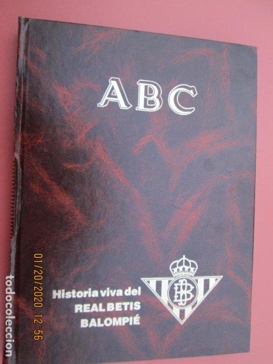 HISTORIA VIVA DEL REAL BETIS BALOMPIÉ - 1907-1993 - ABC 1992. (Coleccionismo Deportivo - Libros de Fútbol)
