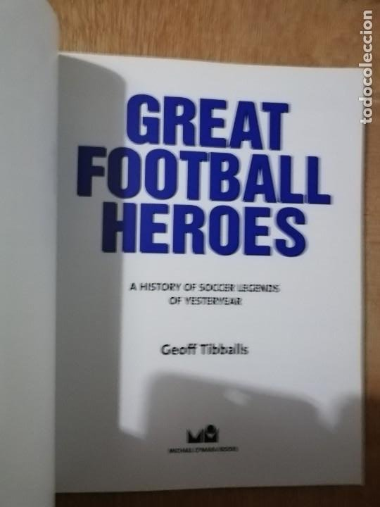 Coleccionismo deportivo: Great Football Heroes. A history of soccer legends of yesteryear. Geoff Tibballs - Foto 2 - 194230556