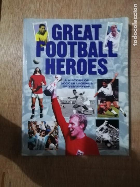 GREAT FOOTBALL HEROES. A HISTORY OF SOCCER LEGENDS OF YESTERYEAR. GEOFF TIBBALLS (Coleccionismo Deportivo - Libros de Fútbol)