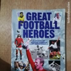 Coleccionismo deportivo: GREAT FOOTBALL HEROES. A HISTORY OF SOCCER LEGENDS OF YESTERYEAR. GEOFF TIBBALLS. Lote 194230556