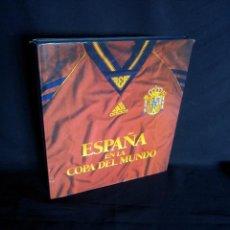 Coleccionismo deportivo: ESPAÑA EN LA COPA DEL MUNDO - VARIOS AUTORES - EDICIONES LUNWERG 1998. Lote 194262275