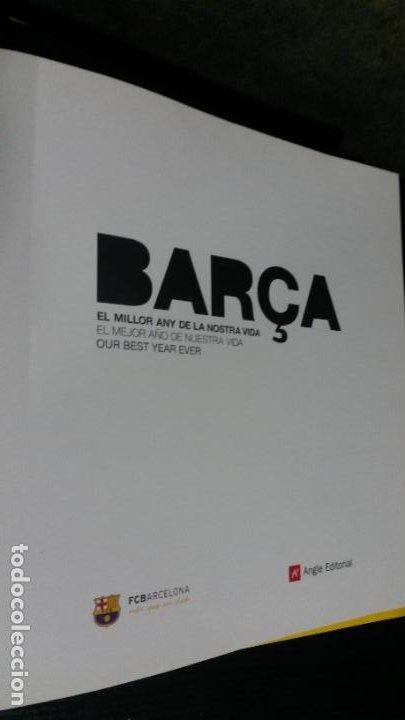 Coleccionismo deportivo: BARÇA, BARÇA, BARÇA: EL MILLOR ANY DE LA NOSTRA VIDA, EL MEJOR AÑO DE NUESTRA VIDA, OUR BEST YEAR EV - Foto 2 - 194315702