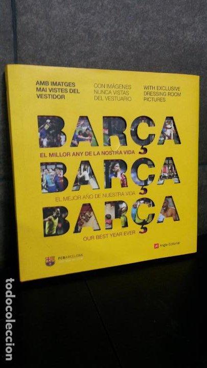 BARÇA, BARÇA, BARÇA: EL MILLOR ANY DE LA NOSTRA VIDA, EL MEJOR AÑO DE NUESTRA VIDA, OUR BEST YEAR EV (Coleccionismo Deportivo - Libros de Fútbol)