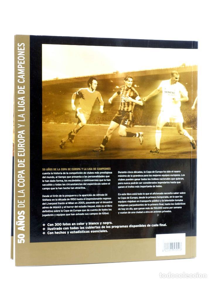 Coleccionismo deportivo: 50 AÑOS DE LA COPA DE EUROPA Y LA LIGA DE CAMPEONES (Keir Radnege) Folio, 2006. OFRT antes 35E - Foto 2 - 194368660