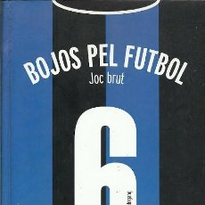 Coleccionismo deportivo: BOJOS PEL FUTBOL JOC BRUT . Lote 194531418