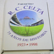 Coleccionismo deportivo: R.C. CELTA 75 AÑOS DE HISTORIA. 1923-1998 . Lote 194569587