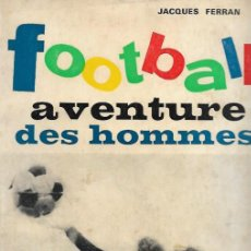 Coleccionismo deportivo: FOOTBALL AVENTURE DES HOMMES PARIS 1965. Lote 194576101