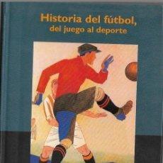 Coleccionismo deportivo: ALFRED WHAL HISTORIA DEL FUTBOL DEL JUEGO AL DEPORTE BARCELONA 1997 1ª EDICION. Lote 194576968