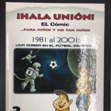 Coleccionismo deportivo: ¡HALA UNION! EL COMIC 3 - UDS DE 1981 A 2001, UNA ODISEA EN EL FUTBOL ESPAÑOL- V. SAMARKANDA 2015. Lote 194604738