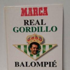 Coleccionismo deportivo: LIBRO REAL GORDILLO BALOMPIE, EL FUTBOL CON LAS MEDIAS CAIDAS, MARCA. Lote 194670892