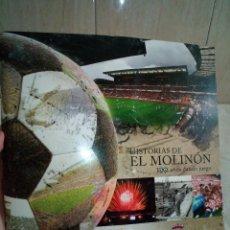 Coleccionismo deportivo: 162-HISTORIAS DEL MOLINON, 100 AÑOS DANDO JUEGO, REAL SPORTING DE GIJON, . Lote 194733053