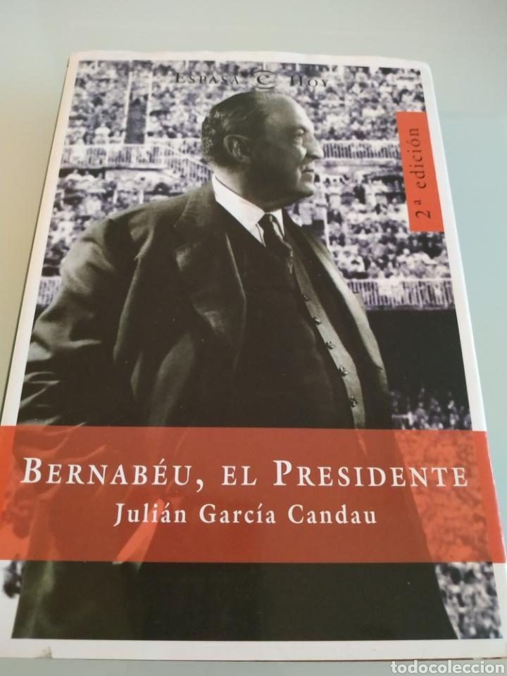 BERNABÉU EL PRESIDENTE JULIÁN GARCIA CANDAU (Coleccionismo Deportivo - Libros de Fútbol)