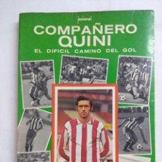 Coleccionismo deportivo: LIBRO/COMPAÑERO QUINI/EL DIFICIL CAMINO DEL GOL/SPORTING DE GIJÓN.. Lote 194929902