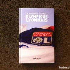 Coleccionismo deportivo: DICTIONNAIRE OFFICIEL OLYMPIQUE LYONNAIS. ED. HUGO ET COMPAGNIE, 2012. . Lote 194946285
