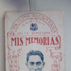 Coleccionismo deportivo: PAULINO ALCÁNTARA , FUTBOL CLUB BARCELONA MIS MEMORIAS 1924 IMP. GARROFÉ BARCELONA. Lote 195012002