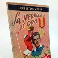 Coleccionismo deportivo: BIBLIOTECA DE LECTURAS EJEMPLARES 12. LA MEDALLA DE ORO (JUAN ANTONIO ALVARADO) ESCELICER, 1946. Lote 195123471