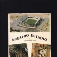 Coleccionismo deportivo: ELCHE (ALICANTE) - NUESTRO ESTADIO - MANUEL MARTÍNEZ VALERO - ILUSTRADO FOTOS / 1982. Lote 195212671