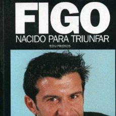 Coleccionismo deportivo: FIGO - NACIDO PARA TRIUNFAR. Lote 195328153