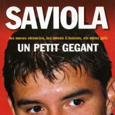 Coleccionismo deportivo: SAVIOLA - UN PETIT GEGANT. Lote 195328268