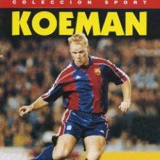 Coleccionismo deportivo: KOEMAN - SU VIDA Y EL BARÇA. Lote 195328365