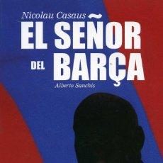 Coleccionismo deportivo: NICOLAU CASAUS - EL SEÑOR DEL BARÇA. Lote 195328430
