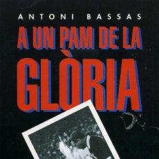 Coleccionismo deportivo: A UN PAM DE LA GLORIA. Lote 195328540