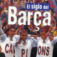 Coleccionismo deportivo: EL SIGLO DEL BARÇA. Lote 195328662