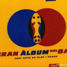 Coleccionismo deportivo: GRAN ALBUM DEL BARÇA. Lote 195328960
