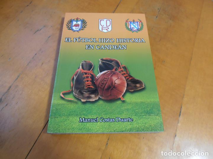 EL FUTBOL HIZO HISTORIA EN CANDEAN (Coleccionismo Deportivo - Libros de Fútbol)