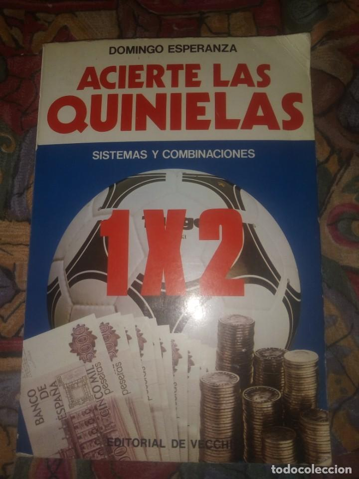 ACIERTE LAS QUINIELAS SISTEMA Y COMBINACIONES - EDITORIAL DE VECCHI 1983 (Coleccionismo Deportivo - Libros de Fútbol)