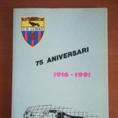 Coleccionismo deportivo: 75 ANIVERSARI DEL C.D. LLINARS 1916-1991 - FUTBOL CATALÀ VALLÈS LLINÀS - EDICIÓ LIMITADA. Lote 195500931