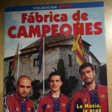 Coleccionismo deportivo: FÁBRICA DE CAMPEONES. LA MASIA, LA GRAN CANTERA DEL BARÇA. Lote 195791508