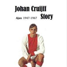 Coleccionismo deportivo: CRUYFF STORY. AJAX VOL.1 1947-67. LIBRO 270 PAGS. VER 50 FOTOS. Lote 196502203