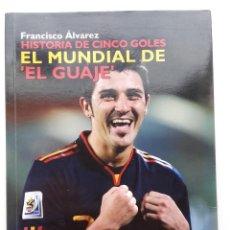 Coleccionismo deportivo: HISTORIA DE CINCO GOLES. EL MUNDIAL DE EL GUAJE - DAVID VILLA - 2010 - FUTBOL. Lote 197674290