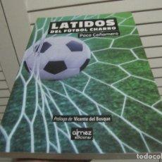 Colecionismo desportivo: LATIDOS DEL FUTBOL CHARRO-DESCATALOGADO. Lote 197880883