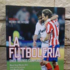 Coleccionismo deportivo: LA FUTBOLERIA - ONCE SUEÑOS CUMPLIDOS - PRIMERA EDICION 2010 - NUEVO -. Lote 198002945