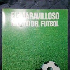 Coleccionismo deportivo: EL MARAVILLOSO MUNDO DEL FÚTBOL. Lote 198381492