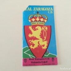 Coleccionismo deportivo: PROGRAMA REAL ZARAGOZA - VALENCIA 1974/75 ... ZKR. Lote 198946722
