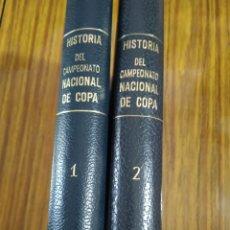 Coleccionismo deportivo: HISTORIA DEL CAMPEONATO NACIONAL DE COPA 1900 1945 - 1945 1970 OBRA COMPLETA. Lote 198971851