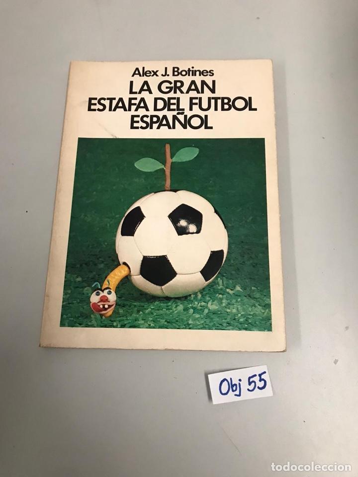 LA GRAN ESTAFA DEL FÚTBOL ESPAÑOL (Coleccionismo Deportivo - Libros de Fútbol)