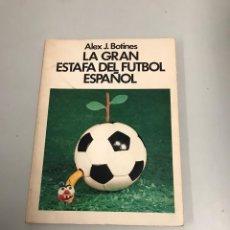 Coleccionismo deportivo: LA GRAN ESTAFA DEL FÚTBOL ESPAÑOL. Lote 199062225