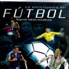 Coleccionismo deportivo: LA ENCICLOPEDIA DEL FUTBOL SEGUNDA EDICION ACTUALIZADA 2004. Lote 199387737