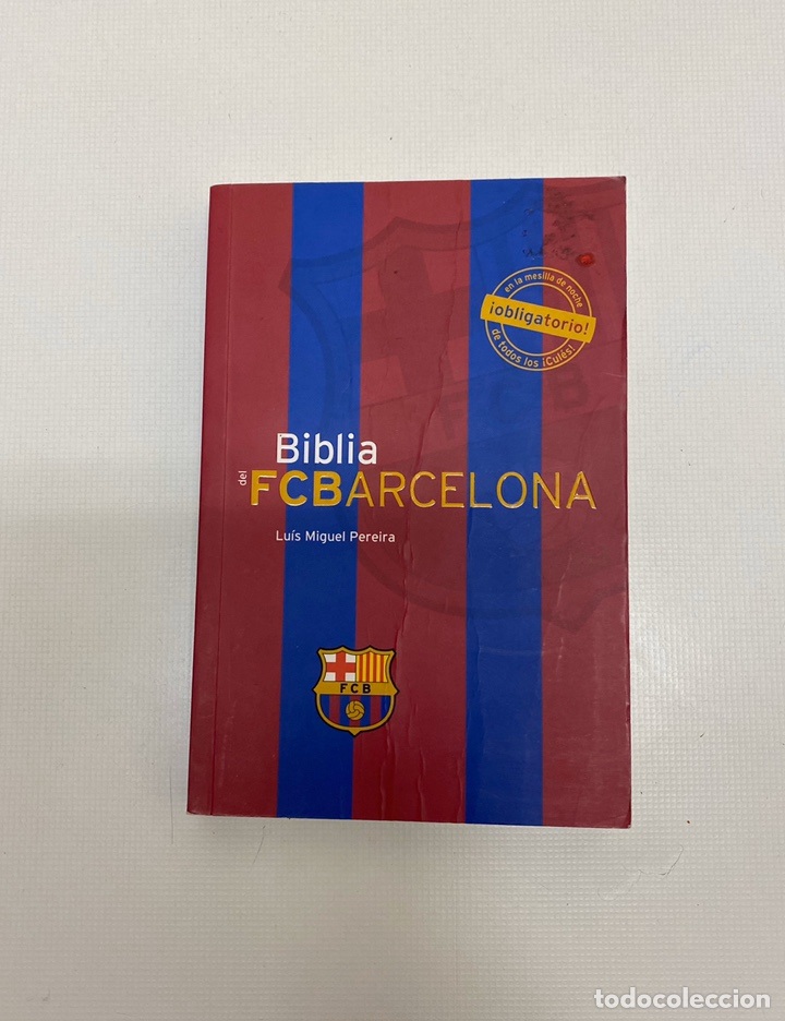 LIBRO BIBLIA FC BARCELONA. DE LECTURA OBLIGADA PARA CUALQUIER BARCELONISTA. (Coleccionismo Deportivo - Libros de Fútbol)